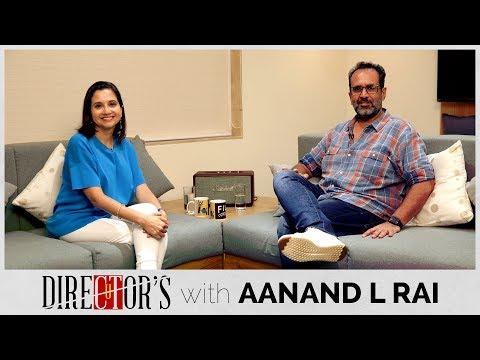 Aanand L Rai Interview With Anupama Chopra | Zero | Manmarziyaan | Director's Cut