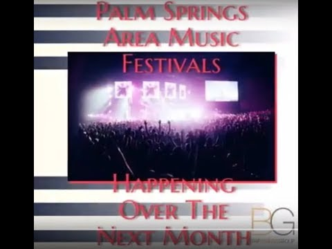 Upcoming Palm Springs Area Music Festivals