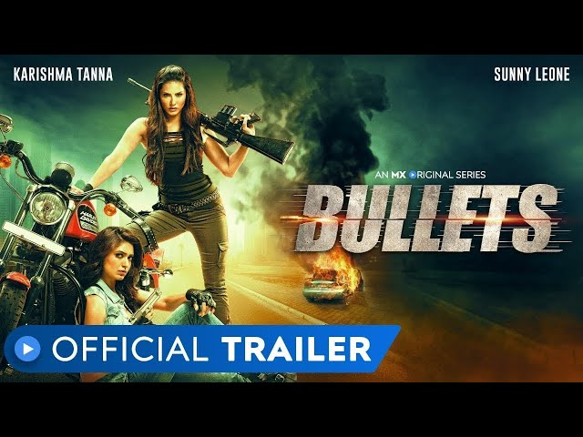 Bullets | Official Trailer | Sunny Leone | Karishma Tanna | Action | MX Original Series | MX Player