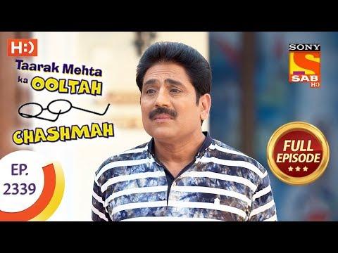 Taarak Mehta Ka Ooltah Chashmah - तारक मेहता - Ep 2339 - Full Episode - 16th November, 2017