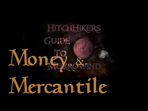 HitchHikers Guide to Morrowind | Money & Mercantile