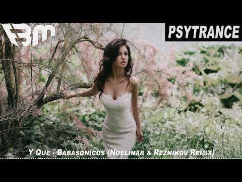 Y Que - Babasonicos (Noelinar & Reznikov PsyTrance 2k19 Remix) | FBM