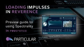 Loading Spectrality Impulses Into Cubase's Reverence Reverb - from Particluar Audio
