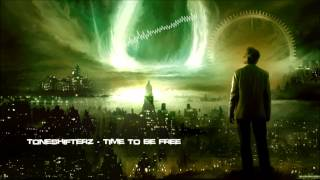 Toneshifterz - Time to Be Free [HQ Original]