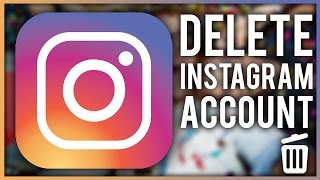 How to Delete Instagram Account - Permanently(Android/iPhone - 2018)