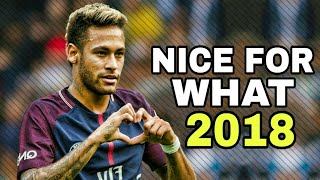 Neymar Jr - Nice For What (Ft. Drake) | Skills & Goals 2018 |HD