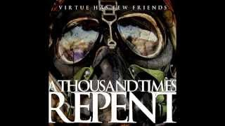A Thousand Times Repent - Virtue Has Few Friends (FULL EP - 2007 - HQ)