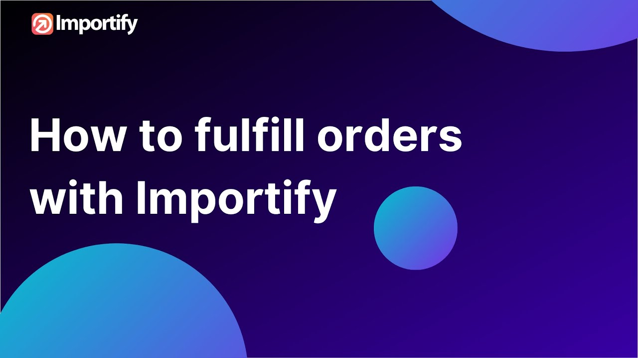 How to fulfill orders using importify