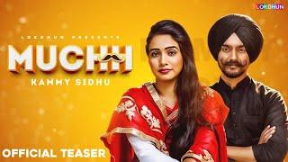 MUCHH - Teaser || Kammy Sidhu || New Punjabi Songs 2018 || Lokdhun