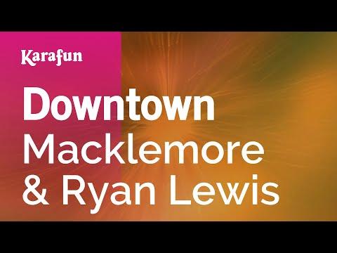 Karaoke Downtown - Macklemore & Ryan Lewis *