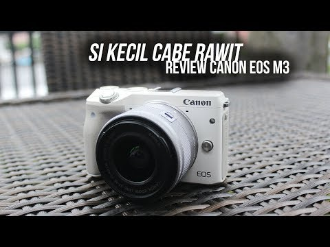 Review Canon EOS M3 Si Kecil Cabe Rawit