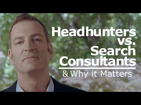 Executive Headhunters vs. Executive Search Consultants — and Why it Matters
