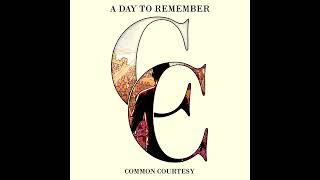 A DAY TO REMEMBER - Common Courtesy (Deluxe Edition) (Full Album)
