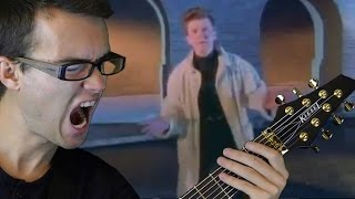 Never Gonna Give You Up DJENT!