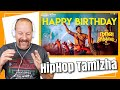 Happy Birthday Song Reaction | HipHop Tamizha