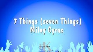 7 Things (seven Things) - Miley Cyrus (Karaoke Version)