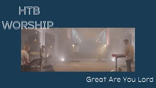Great Are You Lord | HTB Worship
