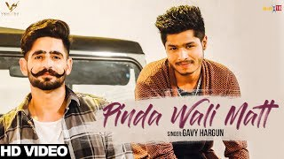 Pinda Wali Matt - Gavy Hargun Ft. JAGGI KHAROUD & Nation Brothers : Latest Punjabi Song 2017 thumbnail