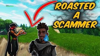 I Roasted Him Back To 2nd Grade! Scammer Gets Roasted Fortnite Save The World