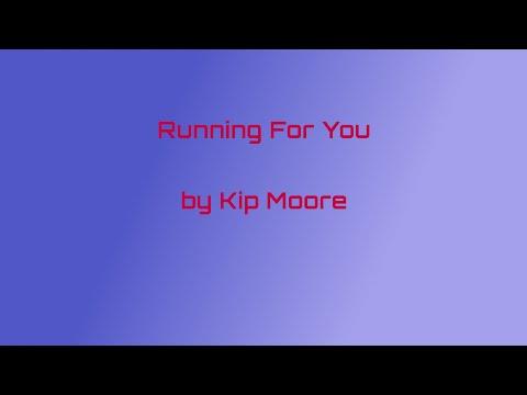 Kip Moore  - Running For You (Lyrics)