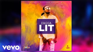 Download Zagga - Lit (Official Audio) MP3 song and Music Video