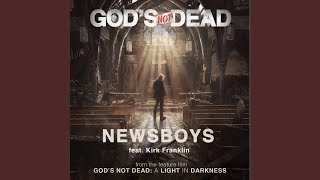 """God's Not Dead (From """"God's Not Dead: A Light in Darkness)"""