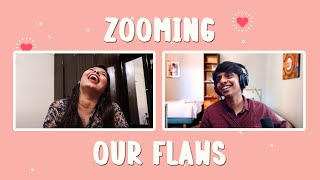 Zooming - Our Flaws