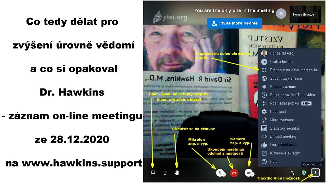 Download Co tedy  dělat pro zvýšení úrovně vědomí a co si opakoval Dr. Hawkins – Záznam mítingu z 28.12.2020