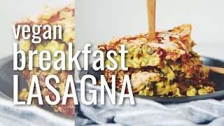 VEGAN BREAKFAST LASAGNA (THE VEGAN BRINNER COLLAB!) | hot for food