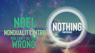 You Can Do No Wrong (Nonduality) Nothing Conference Interview