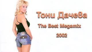 Toni Dacheva - The Best Megamix 2002 (High Quality)
