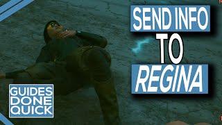 How To Send Inforṁation To Regina In Cyberpunk 2077