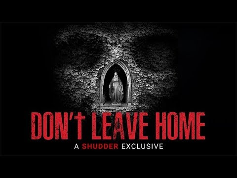 Don't Leave Home - Official Trailer [HD]   A Shudder Exclusive