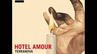 Terranova - Hotel Amour.wmv