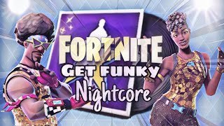 Fortnite - Get Funky Lobby Music Nightcore (Get Funky Remix)