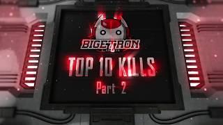 🤖Bigetron Top 10 Kills - Ep.2!🇲🇨