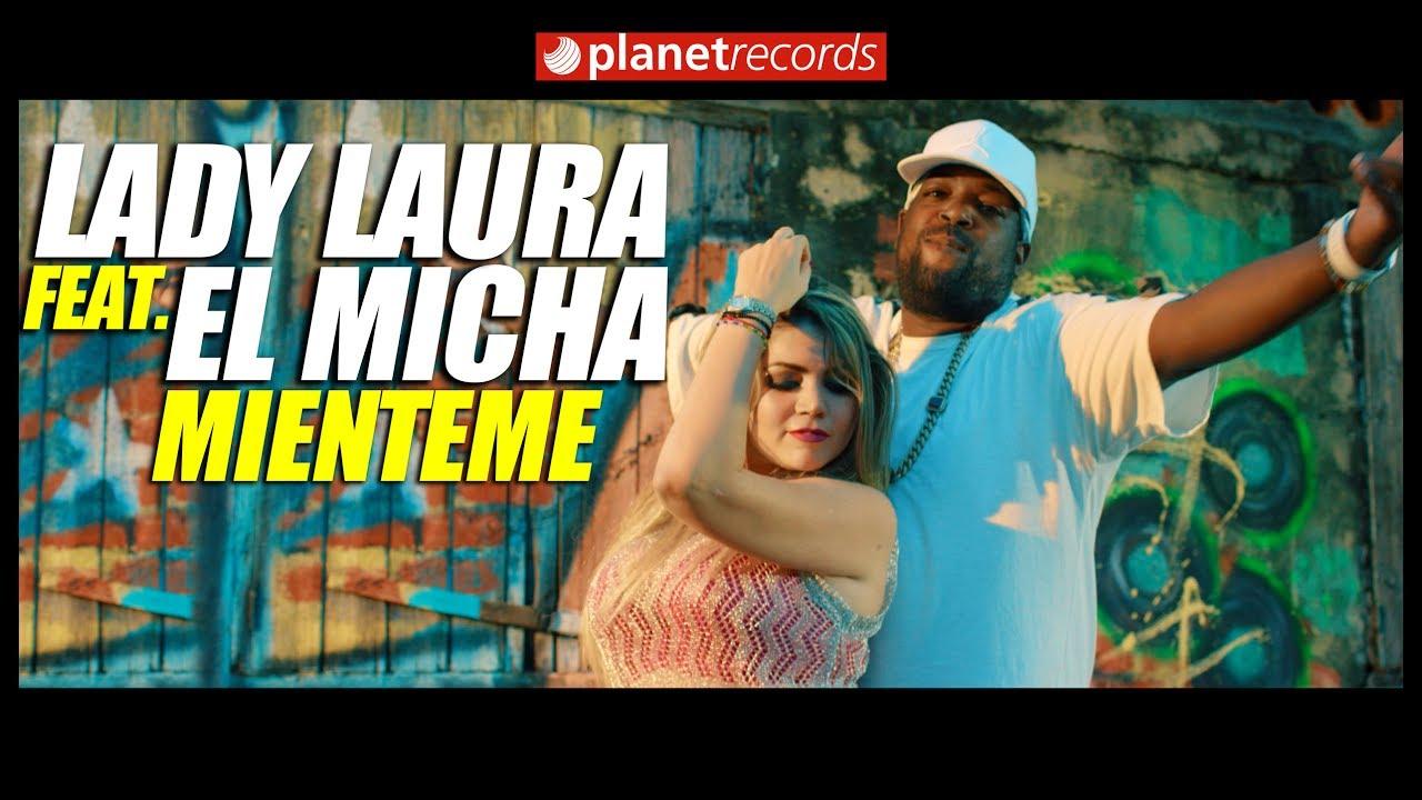 LADY LAURA Feat. EL MICHA - Mienteme [Oficial Video By Helier Muñoz] Cubaton 2017 2018