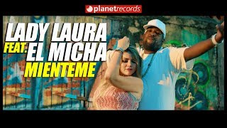 LADY LAURA Feat. EL MICHA - Mienteme [Oficial Video By Helier Muñoz] Cubaton 2017 2018