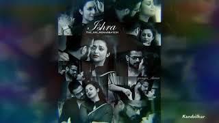 Kabhi kam na hogi ye Chahte  llll ❤Best serial ❤ of best couple ❤❤