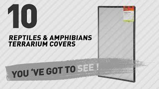 Top 10 Reptiles & Amphibians Terrarium Covers // Pets Lovers Channel Presents: