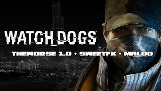 Watch dogs - TheWorse 1.0 + SweetFX + Maldo Textures