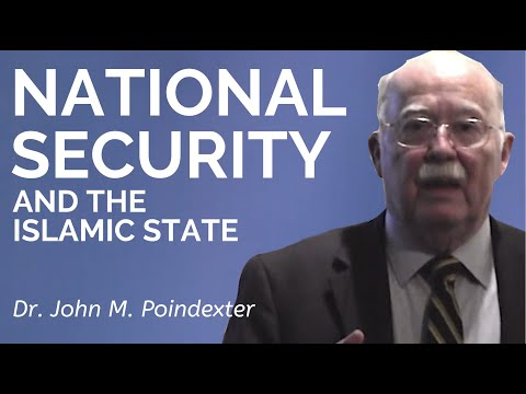 Dr. John M. Poindexter: National Security and the Islamic State