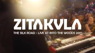 Zitakula - The Silk Road (Live at Into the Woods 2017)