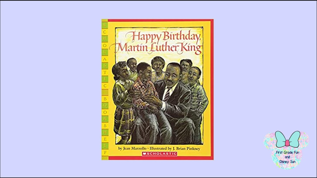 Happy Birthday Martin Luther King Read Aloud Youtube