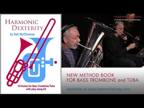 Harmonic Dexterity for Bass Trombone and Tuba - Sneak Preview
