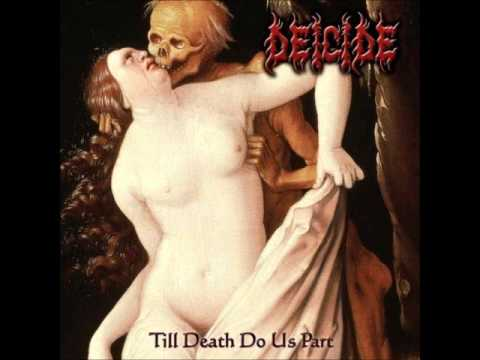 Deicide - Till Death Do Us Part [Full Album]