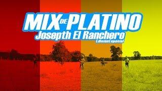 JOSEPTH EL RANCHERO · MIX DE PLATINO (Edición Especial)