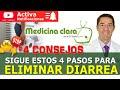 ✅ ELIMINAR DIARREA RÁPIDO: 4 CONSEJOS sencillos para QUITAR la DIARREA  | Medicina Clara