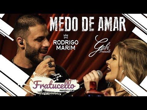Gabi Fratucello | Rodrigo Marim - Medo de Amar (DVD FRATUCELLO)