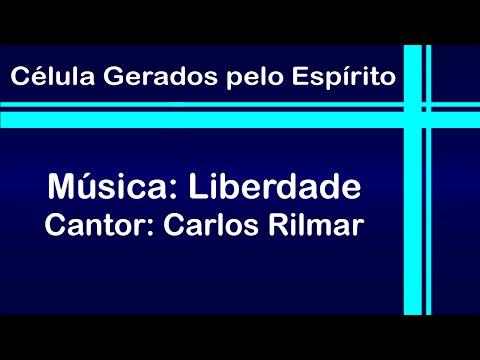 LIBERDADE CARLOS RILMAR BAIXAR MUSICA